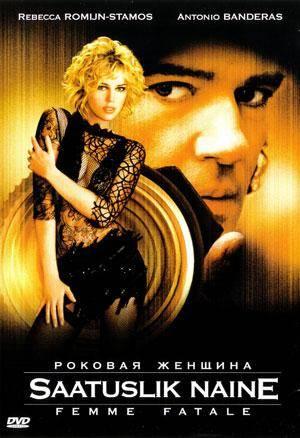 Новые фильмы  Роковая женщина (Femme Fatale)