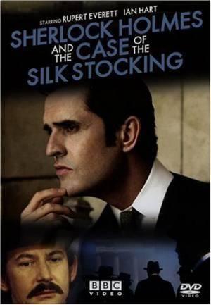 Новинки фильмов Шерлок Холмс и дело о шелковом чулке (Sherlock Holmes and the Case of the Silk Stocking)