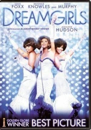 Лучшие фильмы   Девушки мечты (Dreamgirls)